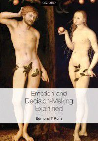 Emotion and Decision-making Explained, Edmund T. Rolls