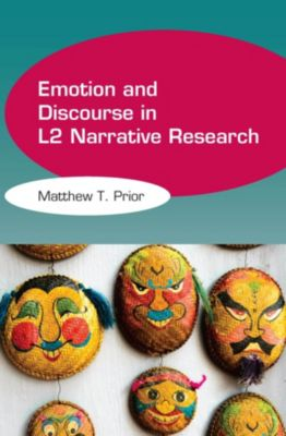 Emotion and Discourse in L2 Narrative Research, Matthew T. Prior