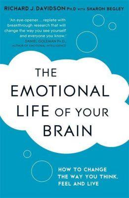Emotional Life Of Your Brain, Richard J. Davidson