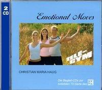 Emotional Moves, 2 Audio-CDs, Christian M. Haug