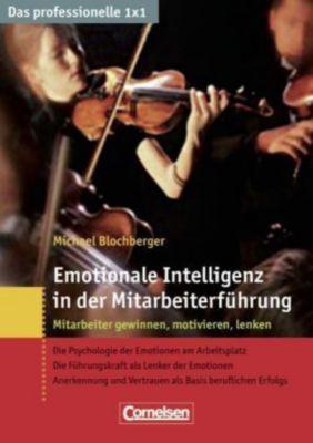 Emotionale Intelligenz in der Mitarbeiterführung, Michael Blochberger