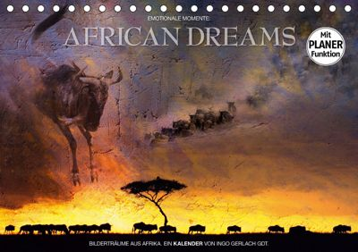 Emotionale Momente: African DreamsCH-Version (Tischkalender 2019 DIN A5 quer), Ingo Gerlach GDT