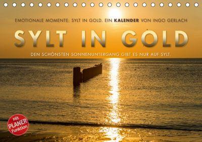 Emotionale Momente: Sylt in Gold. (Tischkalender 2019 DIN A5 quer), Ingo Gerlach