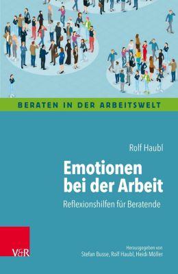 Emotionen bei der Arbeit - Rolf Haubl |