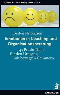 Emotionen in Coaching und Organisationsberatung - Torsten Nicolaisen  
