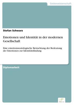 Emotionen und Identität in der modernen Gesellschaft, Stefan Schwarz