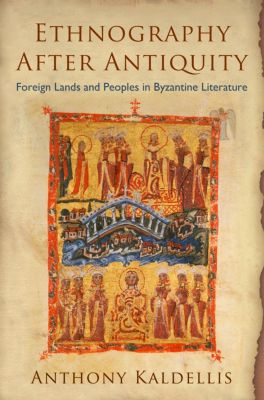 Empire and After: Ethnography After Antiquity, Anthony Kaldellis