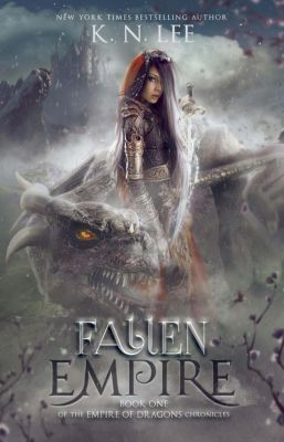 Empire of Dragons: Fallen Empire (Empire of Dragons, #1), K.N. Lee
