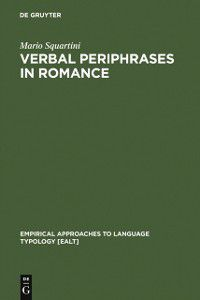 Empirical Approaches to Language Typology [EALT]: Verbal Periphrases in Romance, Mario Squartini