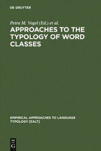 Empirical Approaches to Language Typology [EALT]: Approaches to the Typology of Word Classes