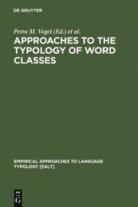 Empirical Approaches to Language Typology [EALT]: Approaches to the Typology of Word Classes