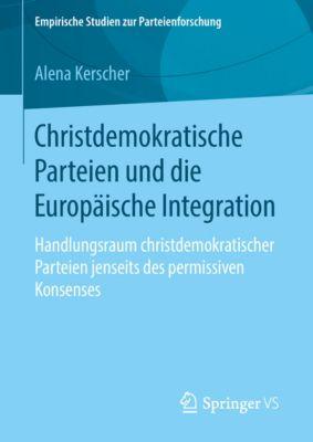 Empirische Studien zur Parteienforschung: Christdemokratische Parteien und die Europäische Integration, Alena Kerscher