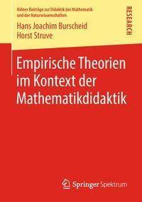 Empirische Theorien im Kontext der Mathematikdidaktik, Hans Joachim Burscheid, Horst Struve