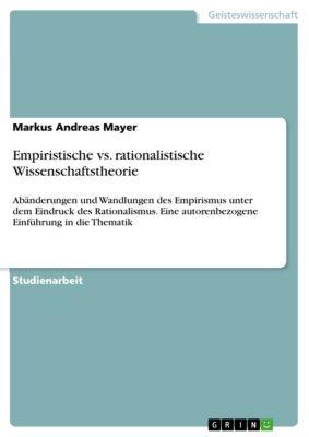 Empiristische vs. rationalistische Wissenschaftstheorie, Markus Andreas Mayer