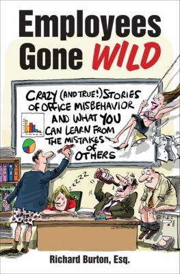 Employees Gone Wild, Richard Burton Esq.