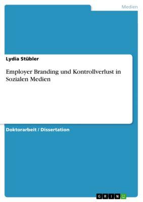 Employer Branding und Kontrollverlust in Sozialen Medien, Lydia Stübler