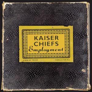 Employment, Kaiser Chiefs