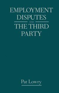 Employment Disputes and the Third Party, Pat Lowry