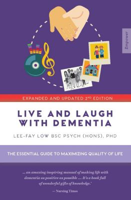 Empower: Live and Laugh with Dementia, Lee-Lay Fow