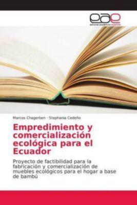 Empredimiento y comercialización ecológica para el Ecuador, Marcos Chagerben, Stephania Cedeño