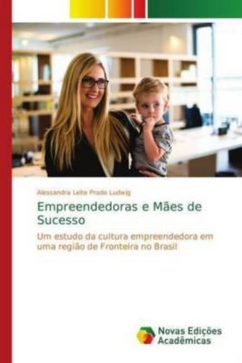 Empreendedoras e Mães de Sucesso, Alessandra Leite Prado Ludwig