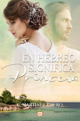 En hebreo significa princesa, C. Martínez Ubero