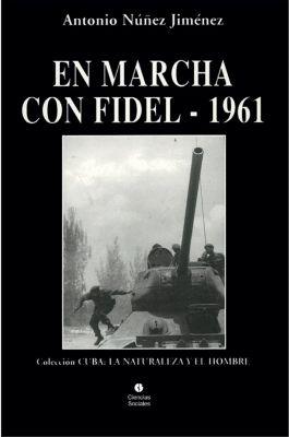 En marcha con Fidel - 1961, Antonio Núñez Jiménez