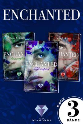 Enchanted: Enchanted: Alle drei Bände der magisch-romantischen High-Fantasy-Trilogie in einer E-Box! (Enchanted ), Jess A. Loup