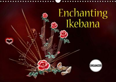 Enchanting Ikebana (Wall Calendar 2019 DIN A3 Landscape), Dusanka Djeric