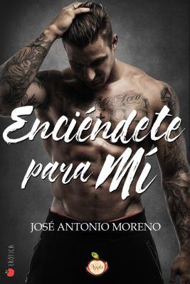 Enciéndete para mi, José Antonio Moreno