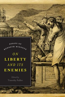 Encounter Classics: On Liberty and Its Enemies