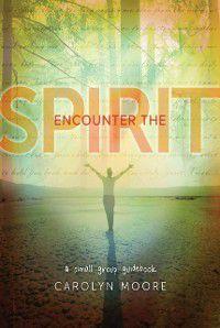 Encounter the Spirit, Carolyn Moore