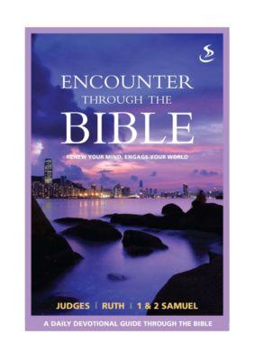 Encounter through the Bible: Encounter through the Bible - Judges - Ruth - 1&2 Samuel, Tricia Williams