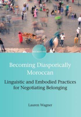 Encounters: Becoming Diasporically Moroccan, Lauren Wagner