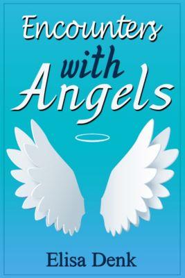 Encounters with Angels, Elisa Denk