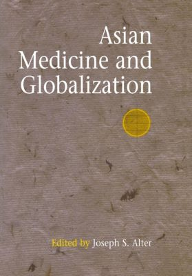 Encounters with Asia: Asian Medicine and Globalization