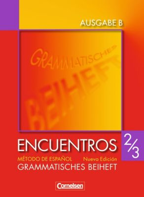 Encuentros Nueva Edicion, Ausgabe B: Bd.2/3 Grammatisches Beiheft, Jochen Schleyer