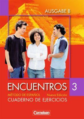 Encuentros Nueva Edicion, Ausgabe B: Bd.3 Cuaderno de ejercicios