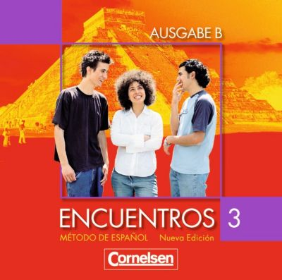 Encuentros Nueva Edicion, Ausgabe B: Bd.3 Encuentros Ausgabe B, m. Audio-CD