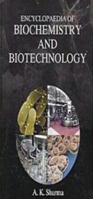 Encyclopaedia of Biochemistry and Biotechnology, A. K. Sharma