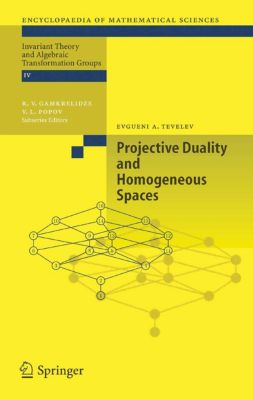 Encyclopaedia of Mathematical Sciences: Projective Duality and Homogeneous Spaces, Evgueni A. Tevelev