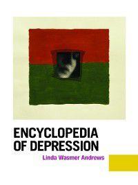 Encyclopedia of Depression [2 volumes], Linda Andrews