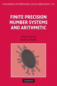 Encyclopedia of Mathematics and its Applications: Finite Precision Number Systems and Arithmetic, David W. Matula, Peter Kornerup