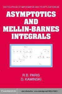 Encyclopedia of Mathematics and its Applications: Asymptotics and Mellin-Barnes Integrals, R. B. Paris, D. Kaminski