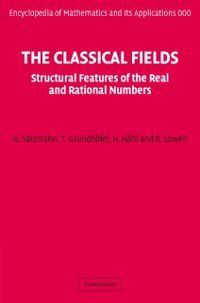 Encyclopedia of Mathematics and its Applications: Classical Fields, R. Lowen, H. Salzmann, H. Hahl, T. Grundhofer