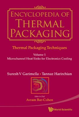 Encyclopedia of Thermal Packaging: Encyclopedia of Thermal Packaging