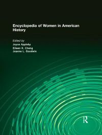 Encyclopedia of Women in American History, Joyce Appleby, Eileen Chang, Neva Goodwin