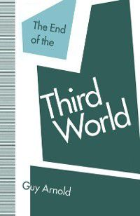 End of the Third World, Guy Arnold