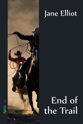 End of the Trail: End of the Trail, Jane Elliot