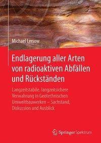 Endlagerung aller Arten von radioaktiven Abfällen und Rückständen, Michael Lersow